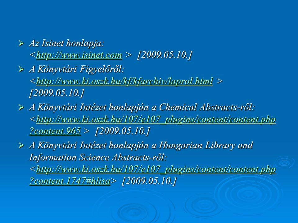 Az Isinet honlapja: <http://www.isinet.com > [2009.05.10.]